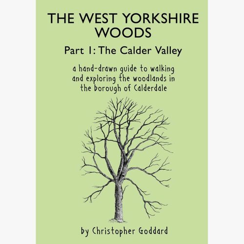 Christopher Goddard Copy of The West Yorkshire Woods - Part 1: The Calder Valley