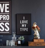 I Love My Type Poster 'I love my type'