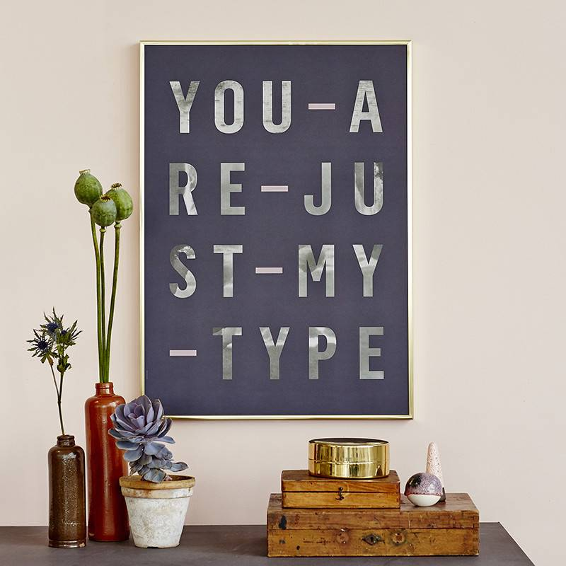 I Love My Type Poster 'Just my type'