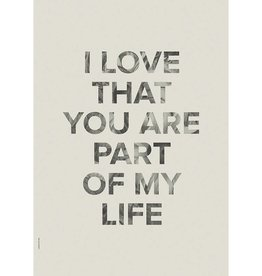 I Love My Type Poster 'Part of my life'