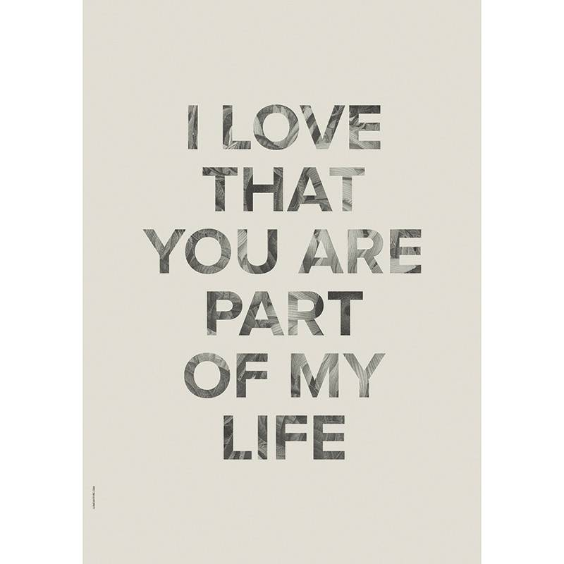 I Love My Type Affiche 'Part of my life'