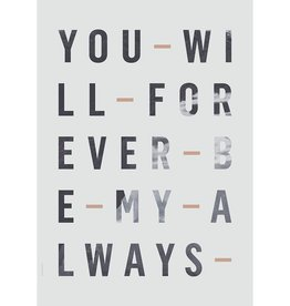 I Love My Type Poster 'Forever Always'