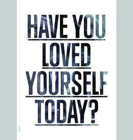 I Love My Type Poster 'Loved yourself?'