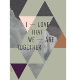 I Love My Type Poster 'We are together'