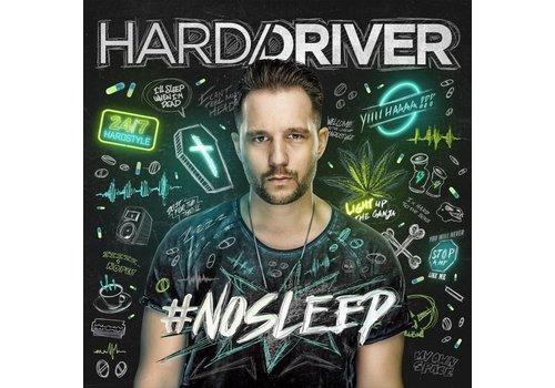 Hard Driver - #NOSLEEP