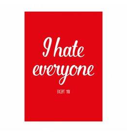 Postkaart I hate everyone except you