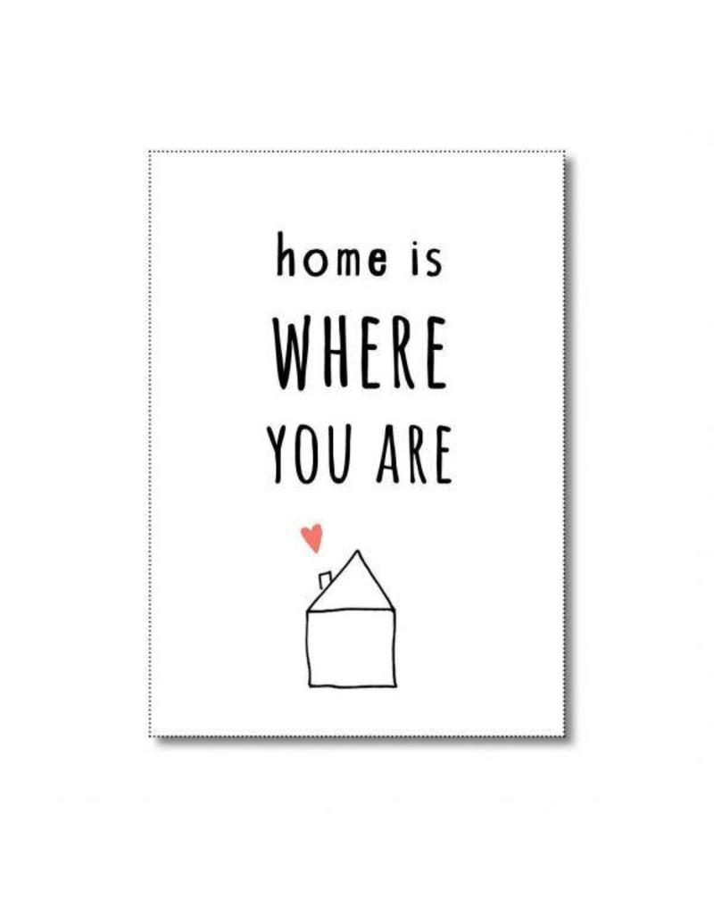 Postkaart Home is where you are