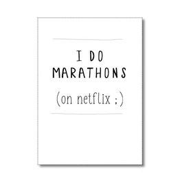 Postkaart I do marathons on Netflix