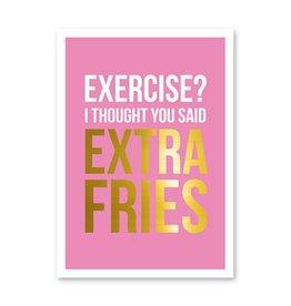 postkaart Exercise? Extra fries