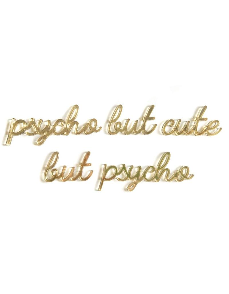 Quote 'psycho but cute but psycho' goud