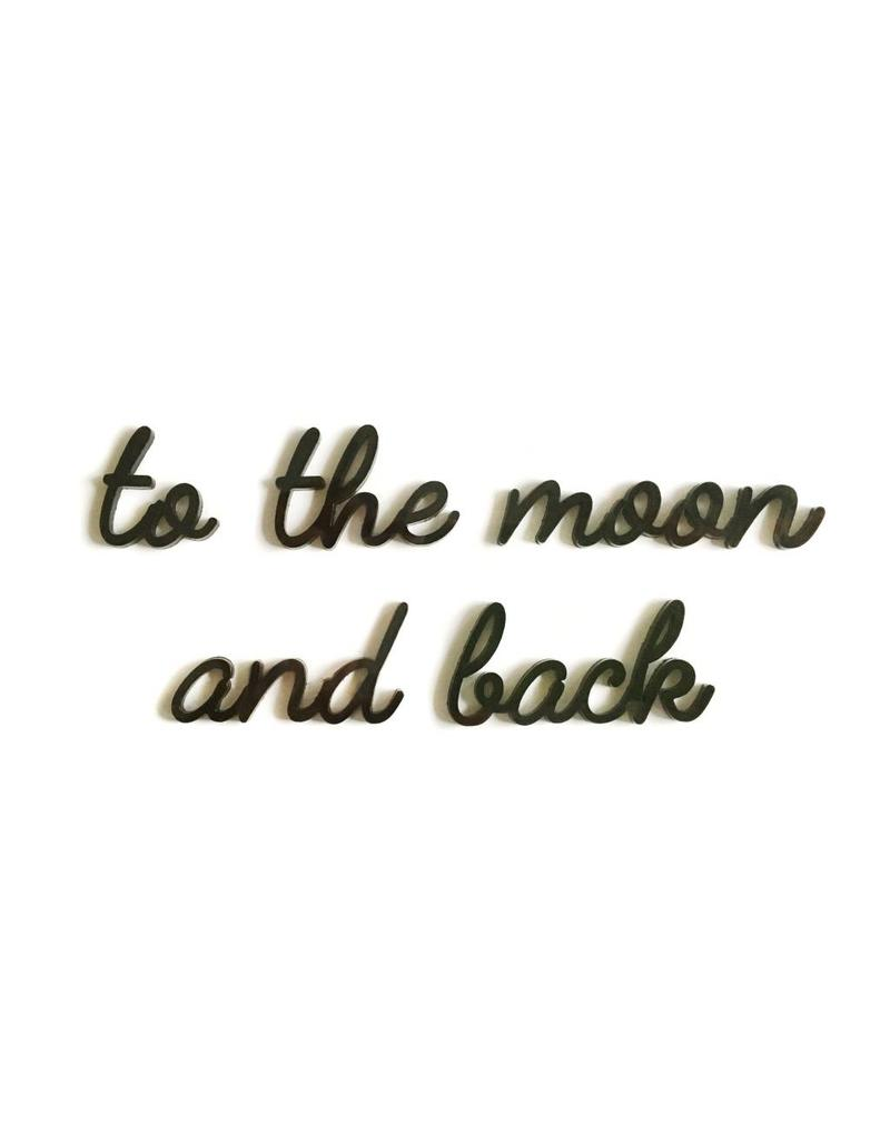 Quote 'to the moon and back' zwart