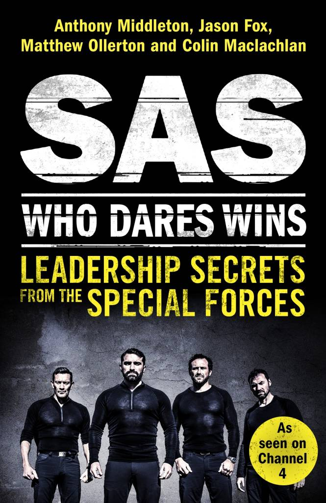 SAS Who Dares Wins: Leadership Secrets from the Special Forces