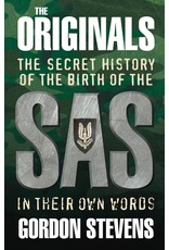 The Originals: The Secret History of the Birth of the SAS