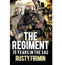 The Regiment - 15 Years in the SAS