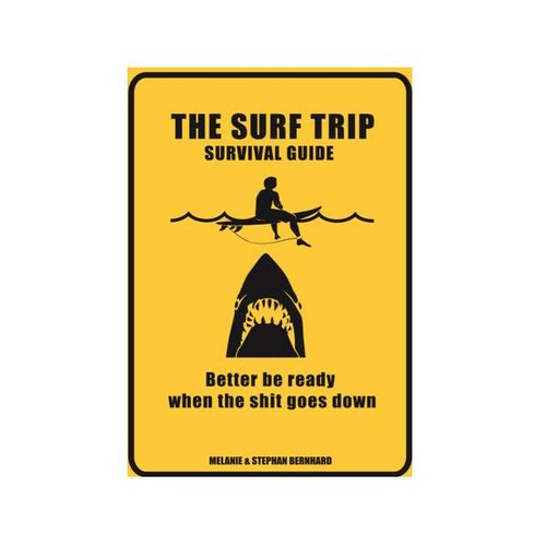 The Surf Trip Survival Guide The Surf Trip Survival Guide