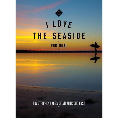 I Love The Seaside I Love The Seaside Portugal Guide