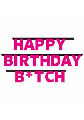Happy Birthday B*tch letterbanner