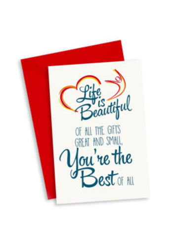 Life is Beautiful Kaart - Of all the gifts great and small, youre the best of all