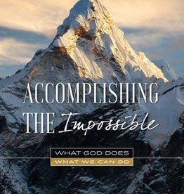 Accomplishing the Impossible What God Does, What We Can Do by Russell M. Nelson