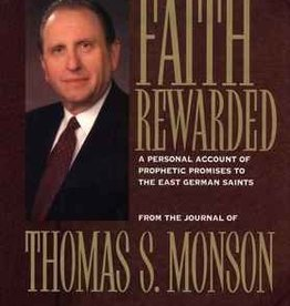 Faith Rewarded: A Personal Account of Prophetic Promises to the East German Saints.