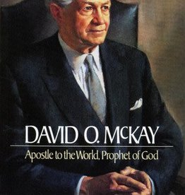David O. McKay: Apostle to the World, Prophet of God