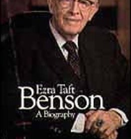Ezra Taft Benson: A Biography by Sheri L. Dew