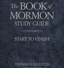 The Book of Mormon Study Guide Start to Finish by Thomas R. Valletta