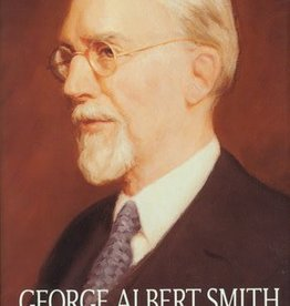 George Albert Smith: Kind and Caring Christian, Prophet of God.