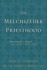 Melchizedek Priesthood: Understanding the Doctrine, Living Principles, Renlund/Renlund