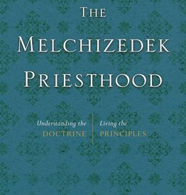 Melchizedek Priesthood: Understanding the Doctrine, Living Principles, Renlund/Renlund