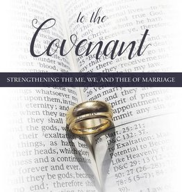 Commitment to the Covenant: Strengthening the Me, We, and Thee of Marriage, Richard J. McClendon (in-store date 2nd April 2018)