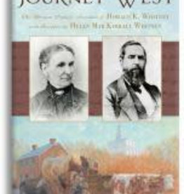 Journey West, The: The Pioneer Journals of Horace K. Whitney with Insights from Helen Mar Kimball Whitney, Bennett (in-store date 25th June 2018)