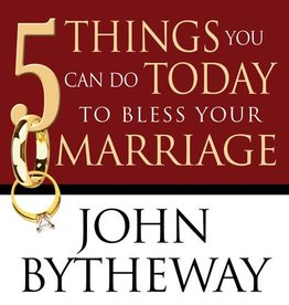 5 Things You Can Do Today to Bless Your Marriage, Bytheway