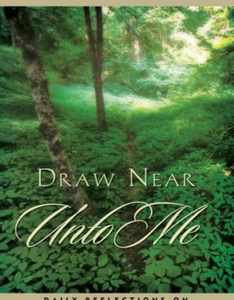 Draw Near Unto Me Daily Reflections On The Doctrine And Covenants