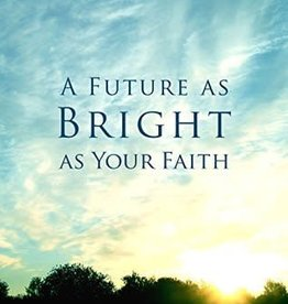 A Future as Bright as your Faith, Monson (Discontinued - Out of Print/Second Hand)