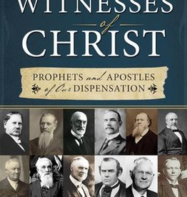 Witnesses Of Christ, Prophets and Apostles of our Dispensation, Houck