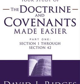 Your study of The Doctrine and Covenants Made Easier, Part 1, David J Ridges