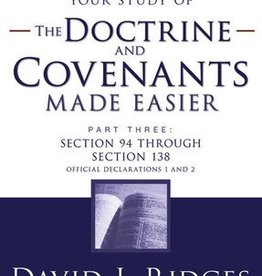 Your study of The Doctrine and Covenants Made Easier, Part 3, David J Ridges