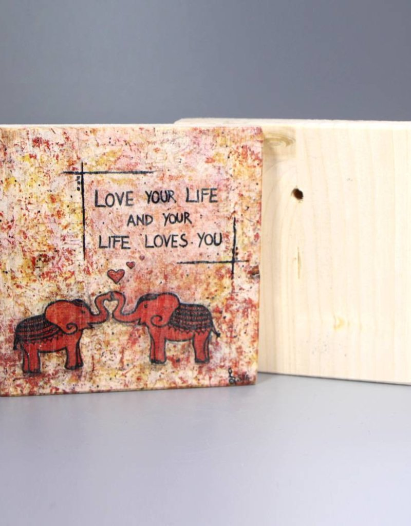 "Holzdruck S ""Love your Life"""
