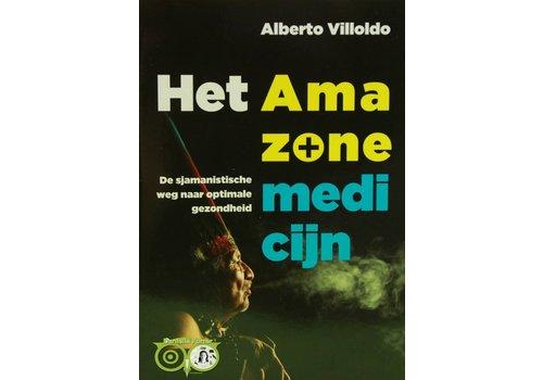 Alberto Villoldo -  Het Amazone medicijn