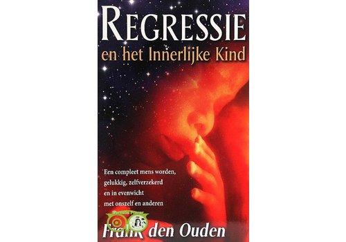 Regressie en het Innerlijke Kind - Frank van den Ouden