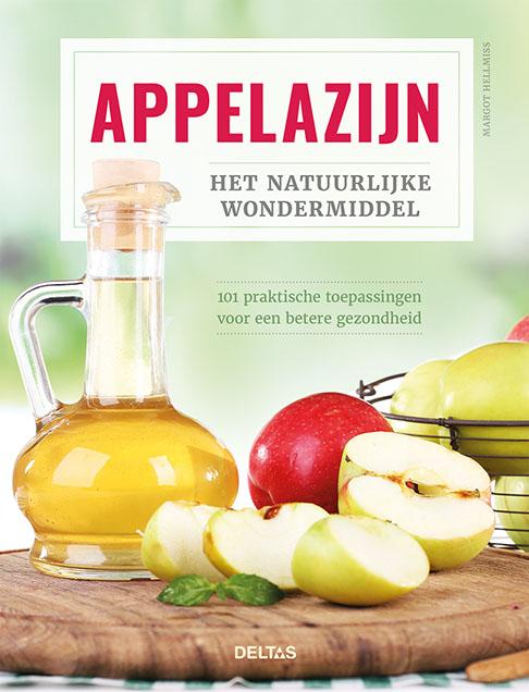 Appel azijn het natuurlijke wondermiddel | 100 pratische toepassingen voor een betere gezondheid