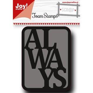 Joy!Crafts Scrap Foam Stempel - Always